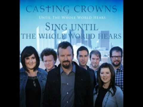 Until the Whole World Hears - Casting Crowns w / lyrics