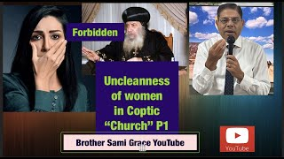 71E- Uncleanness of women in the Coptic Orthodox Church - P1, Brother Sami Grace