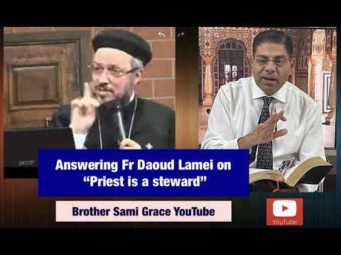 77E- Answering Fr Daoud Lamei, Priest is a steward, Brother Sami Grace